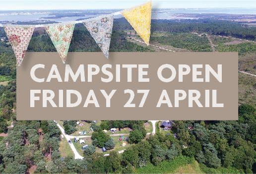 Campsite open Friday 27 April 2018