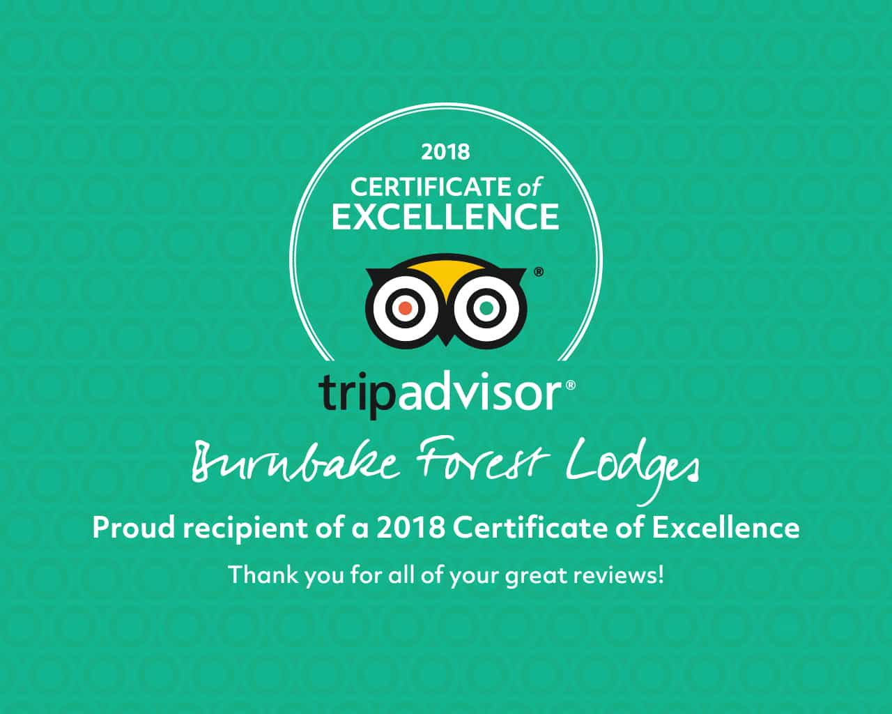 We have earned a TripAdvisor 2018 Certificate of Excellence