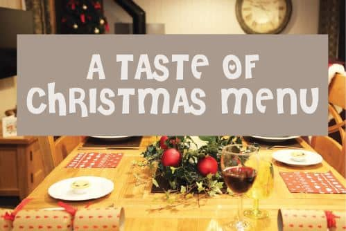 Taste of Christmas menu! Available all through December